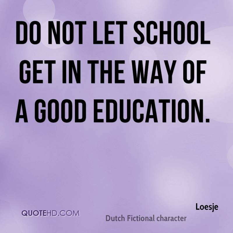 Nice Quotes On Education: Loesje Quotes
