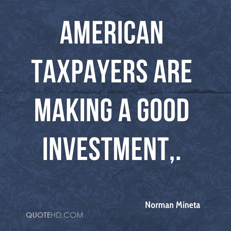 American taxpayers are making a good investment.