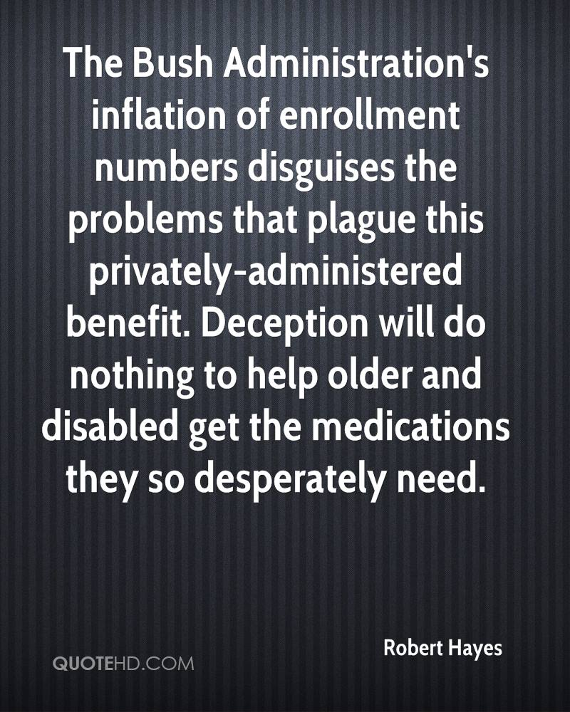 The Bush Administration's inflation of enrollment numbers disguises the problems that plague this privately-administered benefit. Deception will do nothing to help older and disabled get the medications they so desperately need.