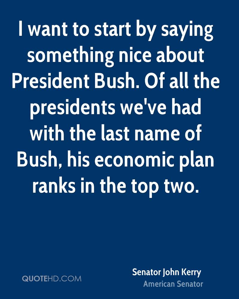 I want to start by saying something nice about President Bush. Of all the presidents we've had with the last name of Bush, his economic plan ranks in the top two.