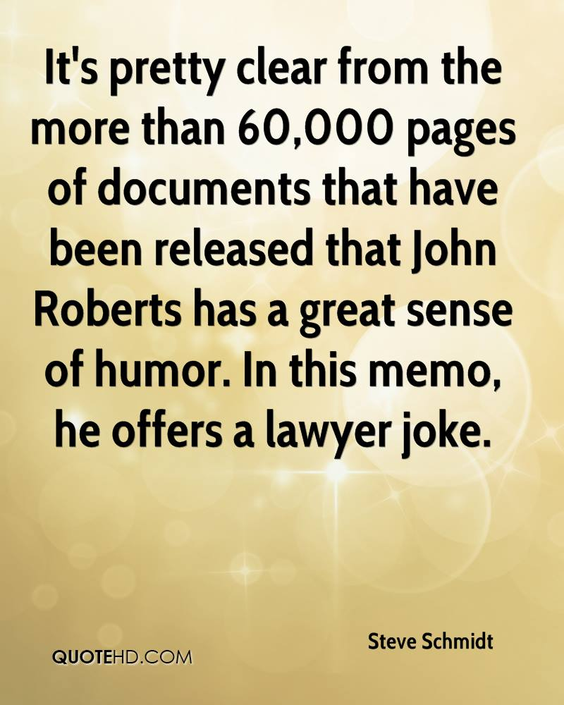 It's pretty clear from the more than 60,000 pages of documents that have been released that John Roberts has a great sense of humor. In this memo, he offers a lawyer joke.