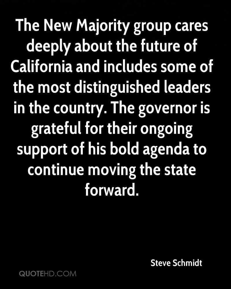 The New Majority group cares deeply about the future of California and includes some of the most distinguished leaders in the country. The governor is grateful for their ongoing support of his bold agenda to continue moving the state forward.