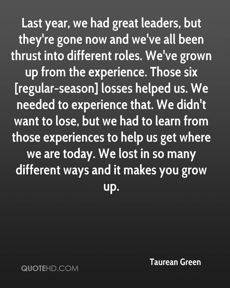 Last year, we had great leaders, but they're gone now and we've all been thrust into different roles. We've grown up from the experience. Those six [regular-season] losses helped us. We needed to experience that. We didn't want to lose, but we had to learn from those experiences to help us get where we are today. We lost in so many different ways and it makes you grow up.