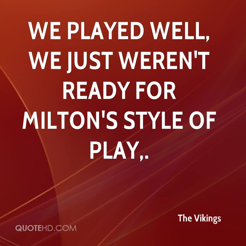 We played well, we just weren't ready for Milton's style of play.