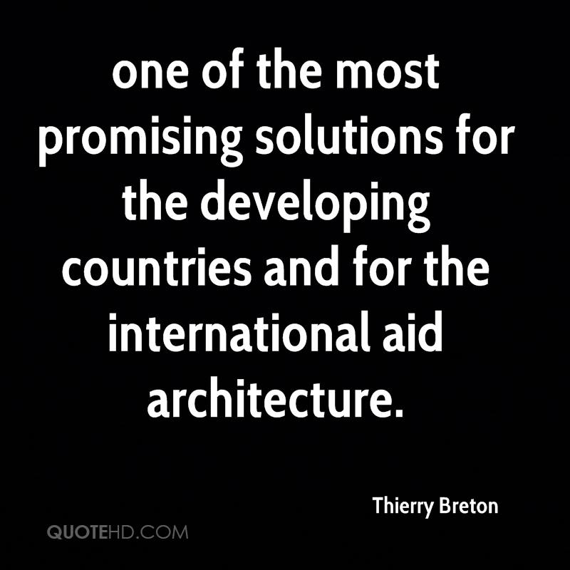 one of the most promising solutions for the developing countries and for the international aid architecture.