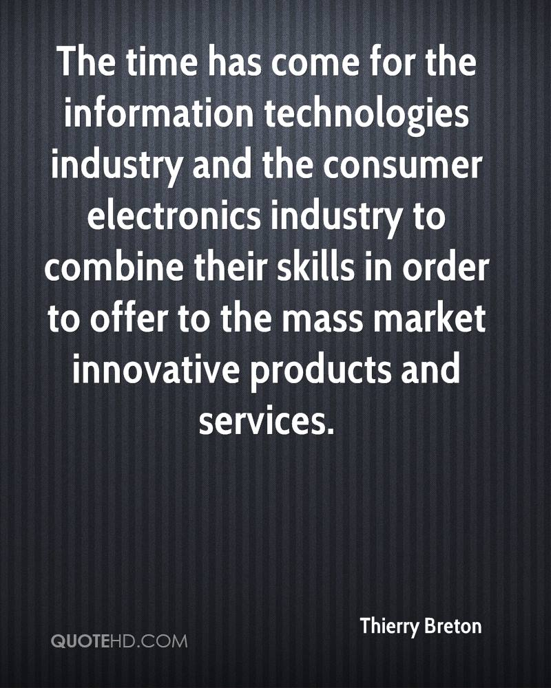 The time has come for the information technologies industry and the consumer electronics industry to combine their skills in order to offer to the mass market innovative products and services.