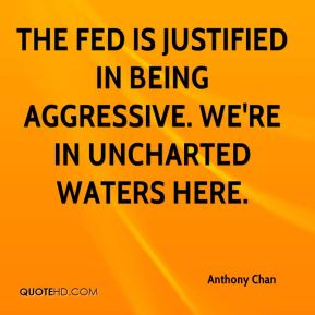 The Fed is justified in being aggressive. We're in uncharted waters here.