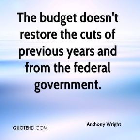 Anthony Wright - The budget doesn't restore the cuts of previous years and from the federal government.