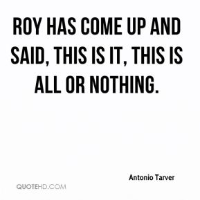 Antonio Tarver - Roy Has Come Up And Said, This Is It, This Is All Or Nothing.