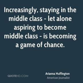 Increasingly, staying in the middle class - let alone aspiring to become middle class - is becoming a game of chance.