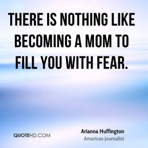 There is nothing like becoming a mom to fill you with fear.