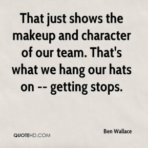 Ben Wallace - That just shows the makeup and character of our team. That's what we hang our hats on -- getting stops.