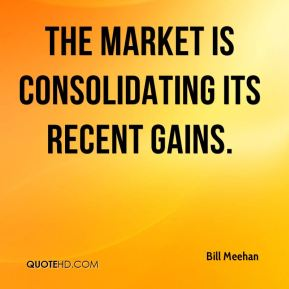 The market is consolidating its recent gains.