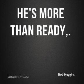 He's more than ready.