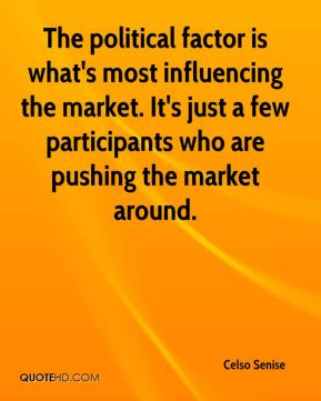 The political factor is what's most influencing the market. It's just a few participants who are pushing the market around.