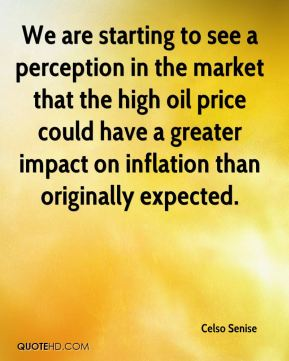 We are starting to see a perception in the market that the high oil price could have a greater impact on inflation than originally expected.
