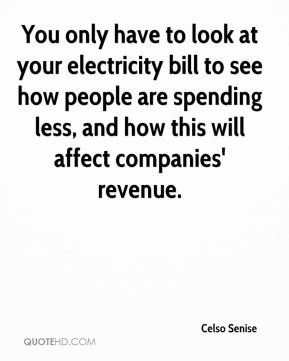 You only have to look at your electricity bill to see how people are spending less, and how this will affect companies' revenue.