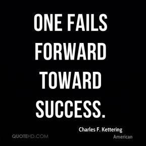 One fails forward toward success.