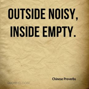 Outside noisy, inside empty.