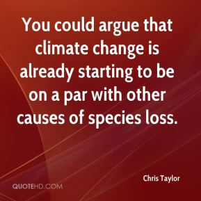 You could argue that climate change is already starting to be on a par with other causes of species loss.
