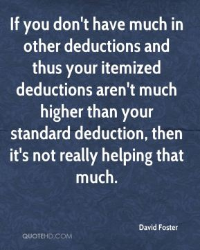 If you don't have much in other deductions and thus your itemized deductions aren't much higher than your standard deduction, then it's not really helping that much.