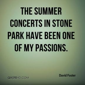 The summer concerts in Stone Park have been one of my passions.