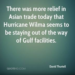 There was more relief in Asian trade today that Hurricane Wilma seems to be staying out of the way of Gulf facilities.