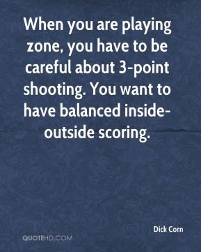 When you are playing zone, you have to be careful about 3-point shooting. You want to have balanced inside-outside scoring.