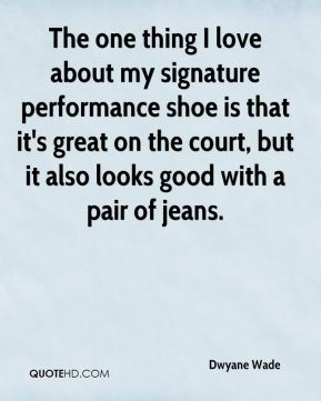 The one thing I love about my signature performance shoe is that it's great on the court, but it also looks good with a pair of jeans.