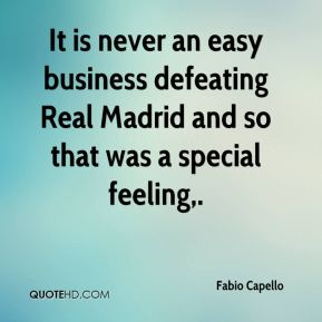 It is never an easy business defeating Real Madrid and so that was a special feeling.