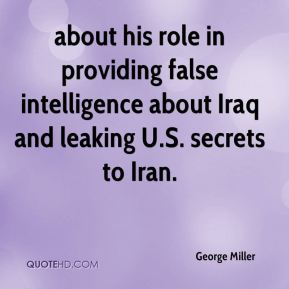 about his role in providing false intelligence about Iraq and leaking U.S. secrets to Iran.