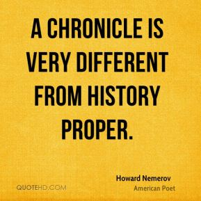 A chronicle is very different from history proper.