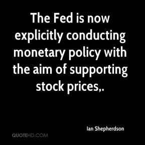 Ian Shepherdson - The Fed is now explicitly conducting monetary policy with the aim of supporting stock prices.