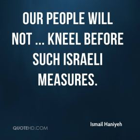 Our people will not ... kneel before such Israeli measures.