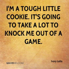 Ivory Latta - I'm a tough little cookie. It's going to take a lot to knock me out of a game.