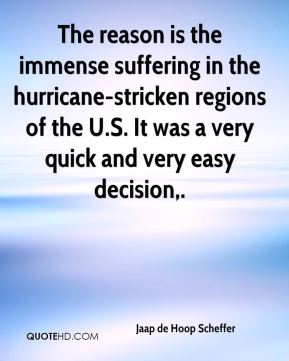 The reason is the immense suffering in the hurricane-stricken regions of the U.S. It was a very quick and very easy decision.