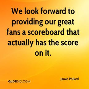 We look forward to providing our great fans a scoreboard that actually has the score on it.