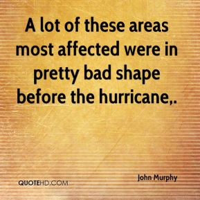 A lot of these areas most affected were in pretty bad shape before the hurricane.