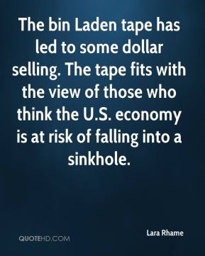 Lara Rhame  - The bin Laden tape has led to some dollar selling. The tape fits with the view of those who think the U.S. economy is at risk of falling into a sinkhole.