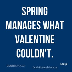 Spring manages what Valentine couldn't.