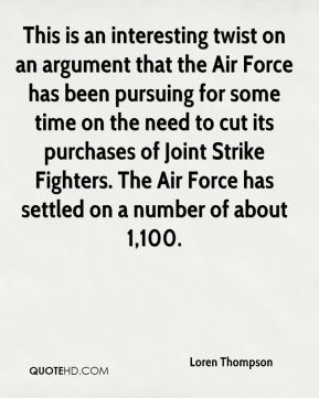 This is an interesting twist on an argument that the Air Force has been pursuing for some time on the need to cut its purchases of Joint Strike Fighters. The Air Force has settled on a number of about 1,100.