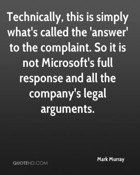 Technically, this is simply what's called the 'answer' to the complaint. So it is not Microsoft's full response and all the company's legal arguments.