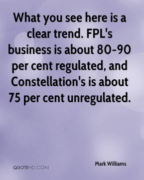 What you see here is a clear trend. FPL's business is about 80-90 per cent regulated, and Constellation's is about 75 per cent unregulated.