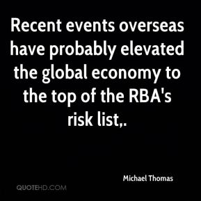 Recent events overseas have probably elevated the global economy to the top of the RBA's risk list.