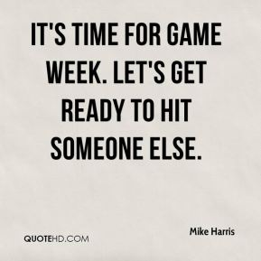 It's time for game week. Let's get ready to hit someone else.