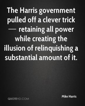 The Harris government pulled off a clever trick — retaining all power while creating the illusion of relinquishing a substantial amount of it.
