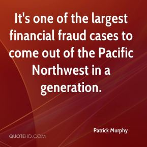 It's one of the largest financial fraud cases to come out of the Pacific Northwest in a generation.