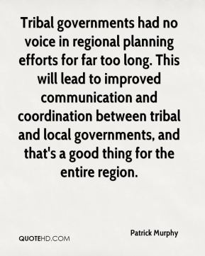 Tribal governments had no voice in regional planning efforts for far too long. This will lead to improved communication and coordination between tribal and local governments, and that's a good thing for the entire region.