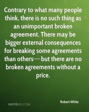Contrary to what many people think, there is no such thing as an unimportant broken agreement. There may be bigger external consequences for breaking some agreements than others—but there are no broken agreements without a price.