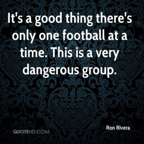 It's a good thing there's only one football at a time. This is a very dangerous group.